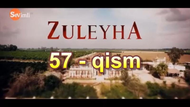 Zuleyha turk seriali 57 qism o'zbek tilida Зулейха турк сериали 57 кисм узбек тилида