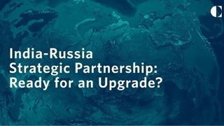 India-Russia Strategic Partnership: Ready for an Upgrade?