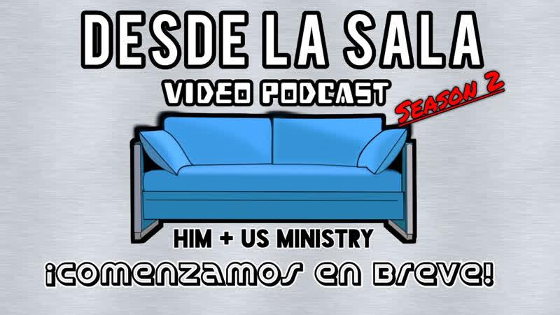 Desde La Sala Video Podcast S2 E9: Que son los frutos de Dios? DesdeLaSala VideoPodcast