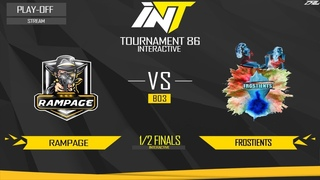 FROSTIENTS VS Rampage 1/2 [INTERACTIVE CUP PROJECT]