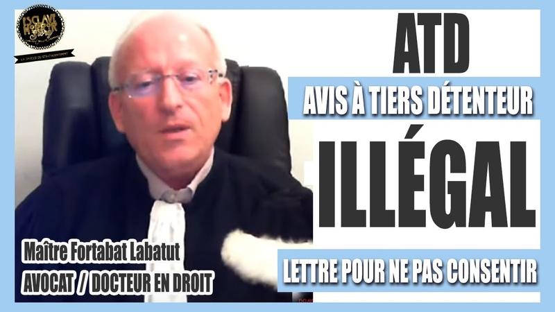 CONSEIL D'AVOCAT par Me Fortabat Labatut ATD Avis à Tiers Détenteur Comment ne plus CONSENTIR