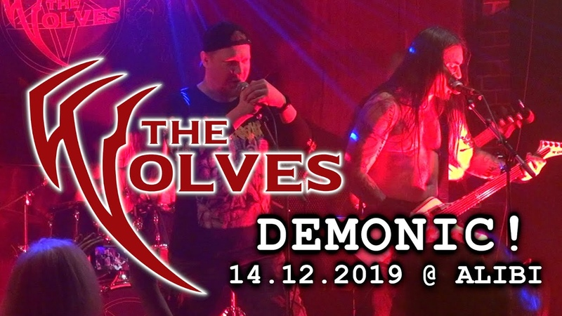 The WOLVES - DEMONIC! 14.12.2019 @ ALIBI CLUB, Moscow 1080p