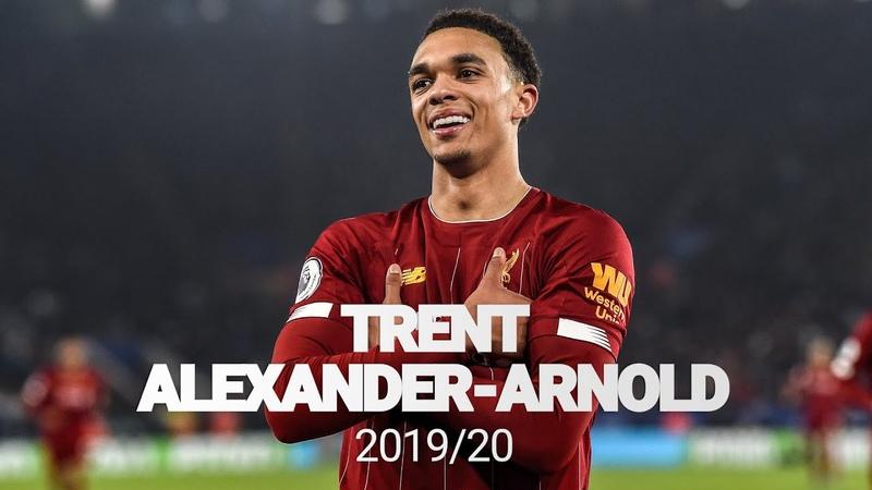 Best of Trent Alexander Arnold 2019 20 Premier League Champion