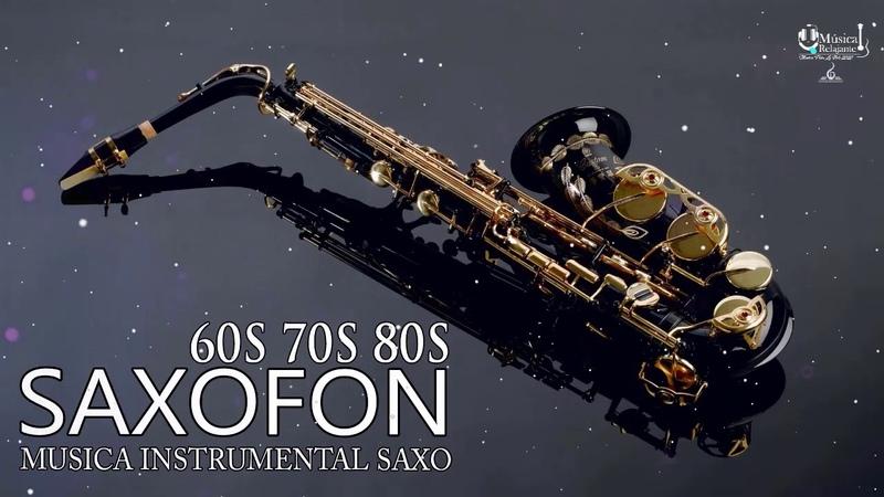 La Mejor Música de Saxofón De Todos Los Tiempos Musica Instrumental de los 60 y 70 y 80