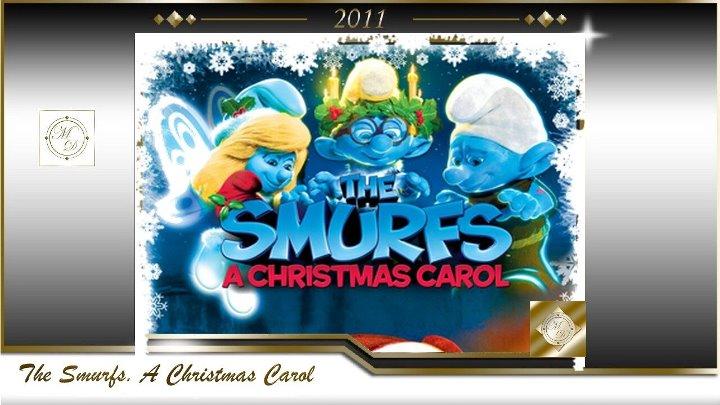 Смурфики Рождественский гимн The Smurfs A Christmas Carol Трой Квон Troy Quane 2011 США