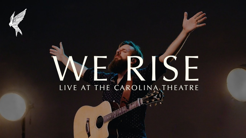 WE RISE Live from Carolina Worship Nights Jonathan Helser Cageless Birds We Rise We Bow