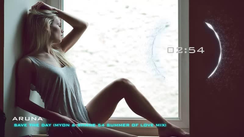 Aruna - Save The Day (Myon Shane 54 Summer Of Love Mix)