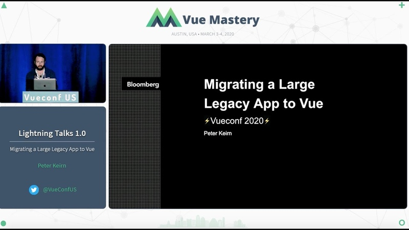 Migrating a Large Legacy App to Vue by Peter Keirn VueConf US 2020