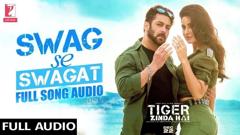 Lyrical-Swag Se Swagat Song with Lyrics (Full Audio)   Tiger Zinda Hai   Salman   Katrina   Irshad
