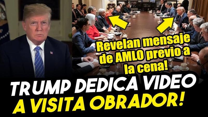 Trump dedica video a Obrador Opositores ya le temen a la AMLOmanía en EEUU