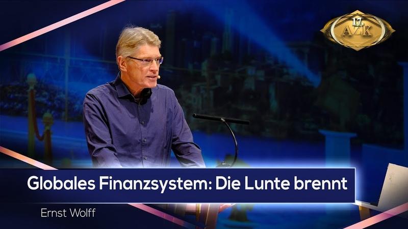"""17 AZK Ernst Wolff """"Globales Finanzsystem Die Lunte brennt"""