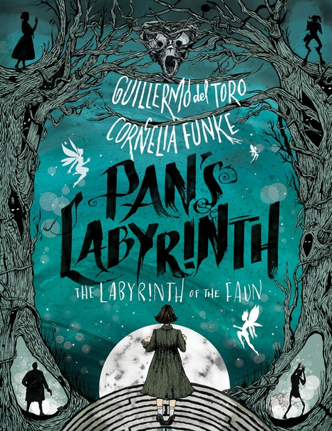 Pan's Labyrinth The Labyrinth of the Faun - Guillermo del Toro, Cornelia Funke
