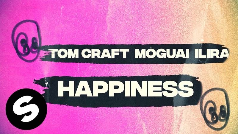 Tomcraft, MOGUAI, ILIRA – Happiness (Official Lyric Video)