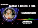 Leat'eq Aleksei ELEX - They Watchin Me ( Wes) | MY FAVORITE MUSIC | NCS MUSIC