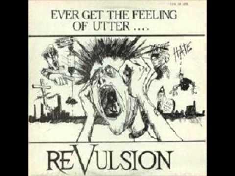 REVULSION Ever Get The Feeling Of Utter