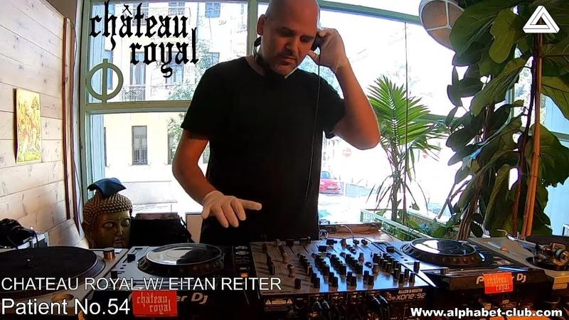 Eitan Reiter DownTempo Set @ Alphabet TLV (Chateau Royal Takeover)