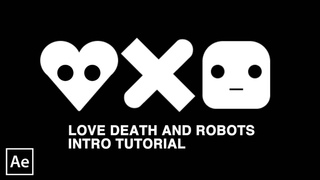 Love Death and Robots intro - After Effects tutorial / part3
