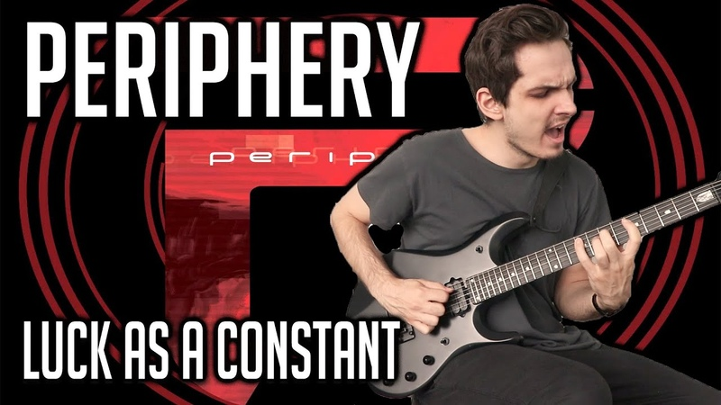 PERIPHERY | Luck As A Constant | GUITAR COVER (2020) Screen Tabs