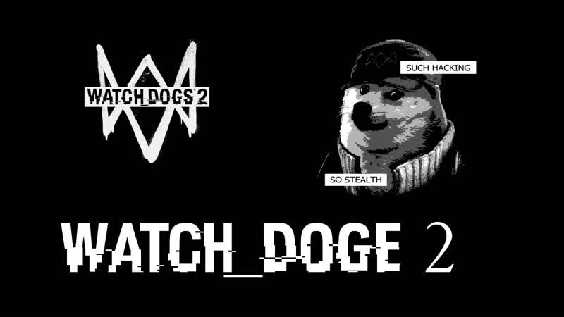 Watch_dogs 2 SUCH HACKING SO STEALTH WOW