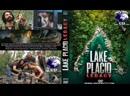 Озеро Страха Наследие / Lake Placid Legacy 2018 HD 720р. Перевод ДиоНиК