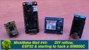 267 MickMake Mail 44: DIY reflow oven, ESP32 beginning to hack a SIM800C