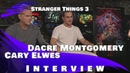 STRANGER THINGS 3 - CARY ELWES & DACRE MONTGOMERY INTERVIEW