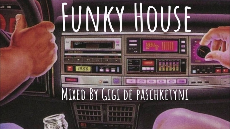 The Best Funky House Mix 2020 Mixed by Gigi de Paschketyni Session49 TRACKLIST