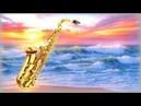 2 Часа Золотой Саксофон Лучшее Gold Saxophone for Lovers over Ocean