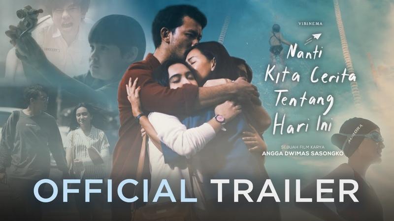 Nanti Kita Cerita Tentang Hari Ini NKCTHI Official Trailer 2 Januari 2020 di Bioskop