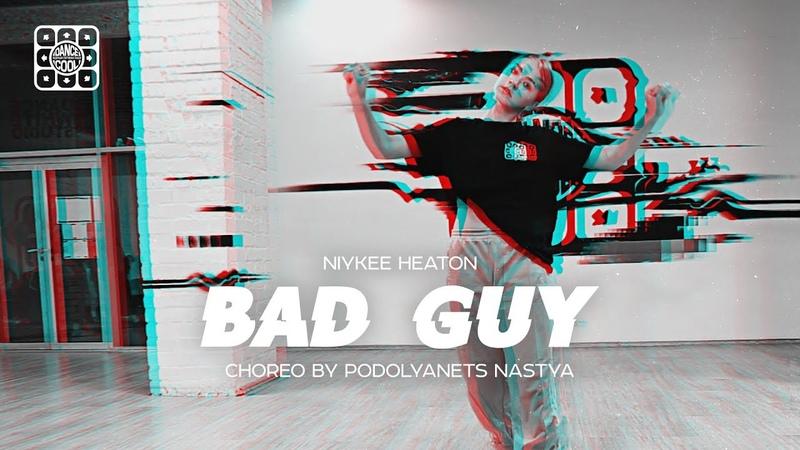 Bad guy - Niykee Heaton | DANCE-COOL | Choreo by Podolyanets Nastya