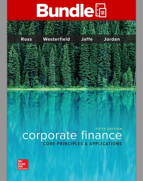 Corporate Finance Core Principles and Applications, 5 Edition
