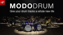 MODO DRUM Give your drum tracks a whole new life