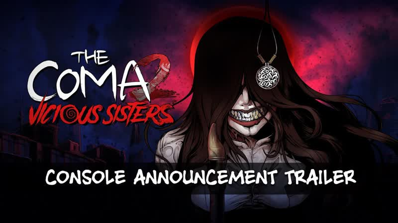 The Coma 2 Vicious Sisters Анонсирующий трейлер для консолей