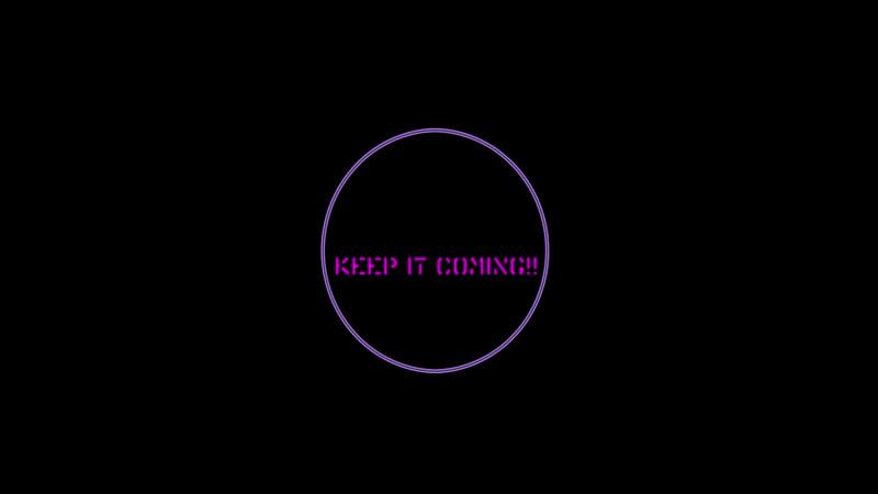 KEEP IT COMING mp4