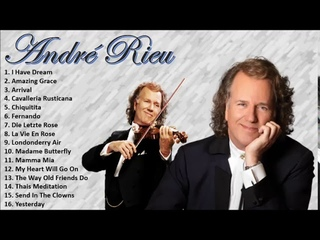 Soft Orchestral Music Andr Rieu - The Best of Andr Rieu Personal Compilation HD 2018