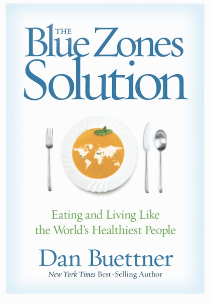 The Blue Zones Solution Eating and Living Like the Worlds Healthiest People by Dan Buettner