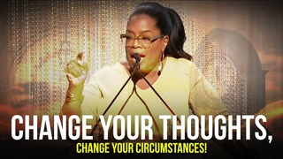 OPRAH WINFREY Change Your Thoughts, Change Your Circumstances