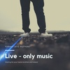 Live - Only Music