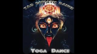 YOGA DANCE      TAO ECSTATIC DANCE  SESSION
