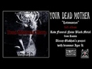 YOUR DEAD MOTHER - ''Lotsmanizer'' /funeral black/noise metal from Russia/