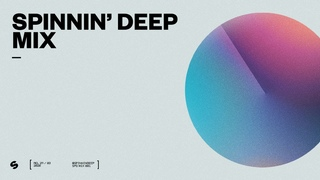 Spinnin' Deep Mix 001 - Best House Deep House Tech House Melodic House