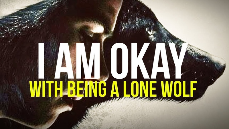For Those Who Walk Alone LONE WOLF MOTIVATION