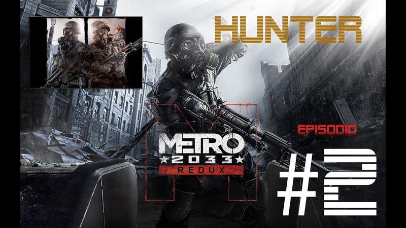 PS4 Metro 2033 Redux   GamePlay en Español Latino   Episodio 2 - HUNTER