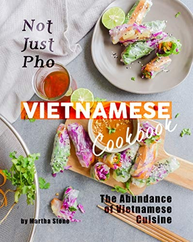 Not Just Pho Vietnamese Cookbook